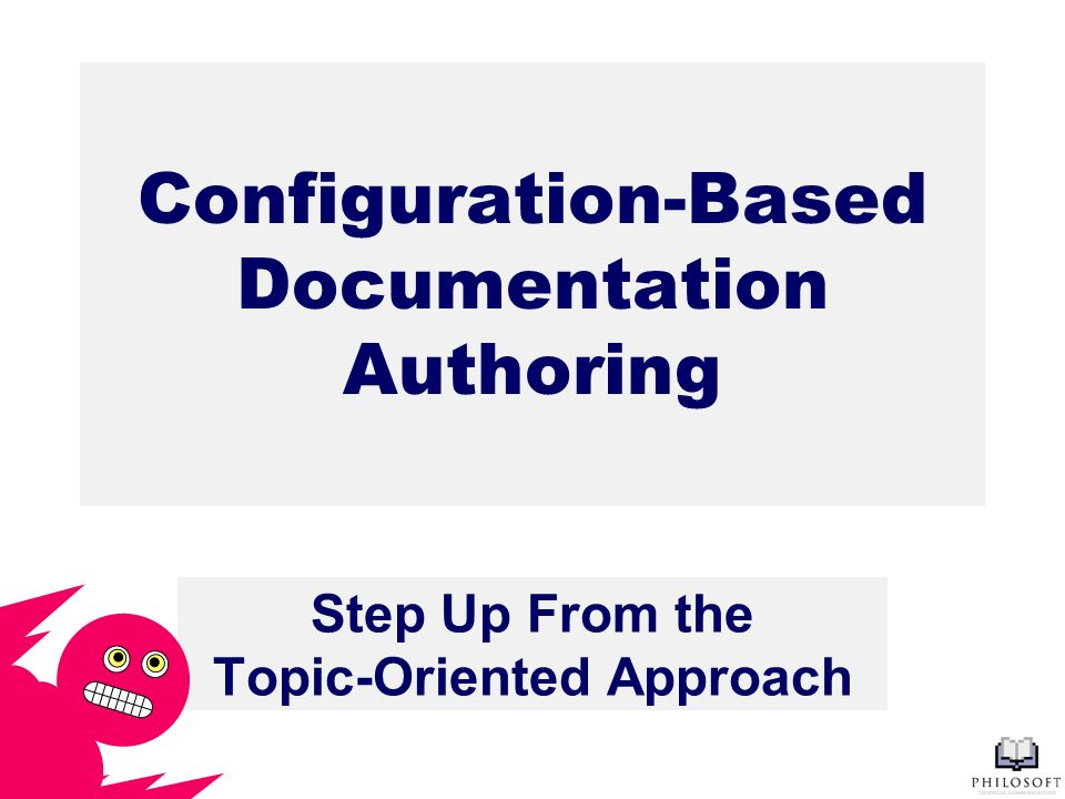 Configuration-Based Documentation Authoring Step Up From the Topic-Oriented Approach
