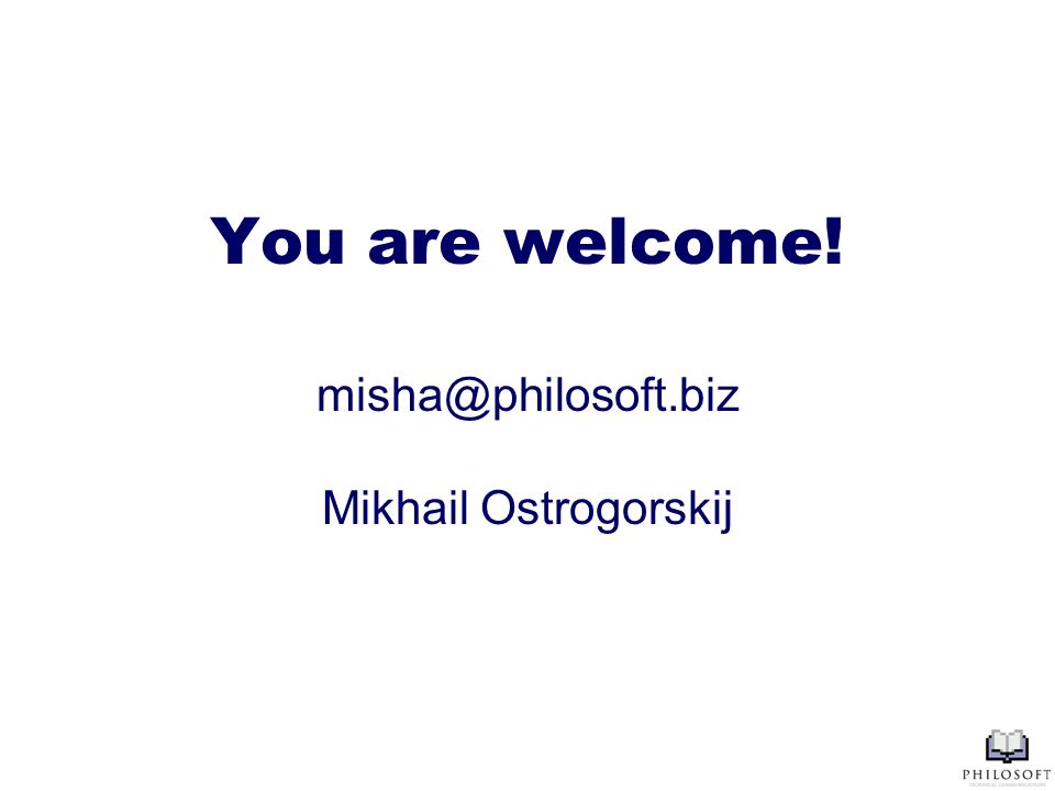 You are welcome! misha@philosoft.biz Mikhail Ostrogorskij