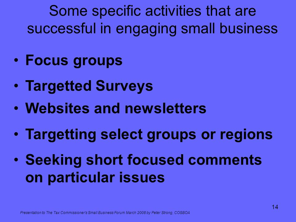 Presentation to The Tax Commissioners Small Business Forum March 2008 by Peter Strong, COSBOA 14 Some specific activities that are successful in engag