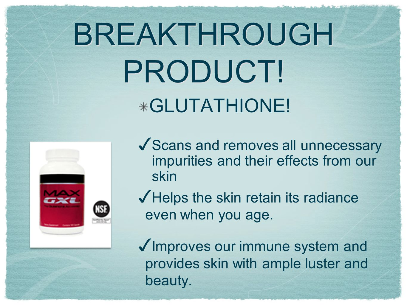 BREAKTHROUGH PRODUCT! GLUTATHIONE! Scans and removes all unnecessary impurities and their effects from our skin Helps the skin retain its radiance eve