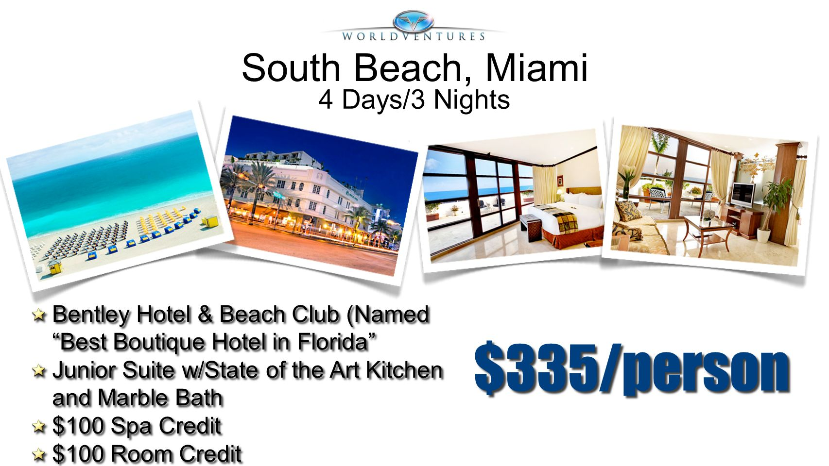 $335/person Bentley Hotel & Beach Club (Named Best Boutique Hotel in Florida Junior Suite w/State of the Art Kitchen and Marble Bath $100 Spa Credit $