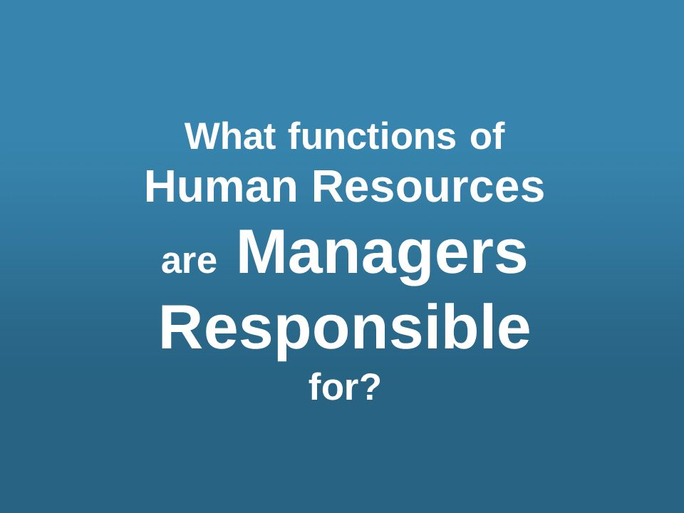 First level managers are involved in three human resource functions: Staffing – involves forecasting, selecting, and retaining employees to perform the work of the organization.