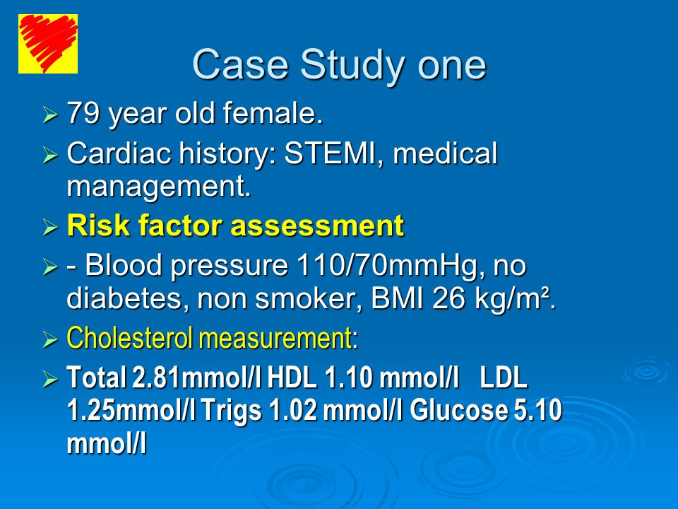 Case Study one 79 year old female. 79 year old female. Cardiac history: STEMI, medical management. Cardiac history: STEMI, medical management. Risk fa