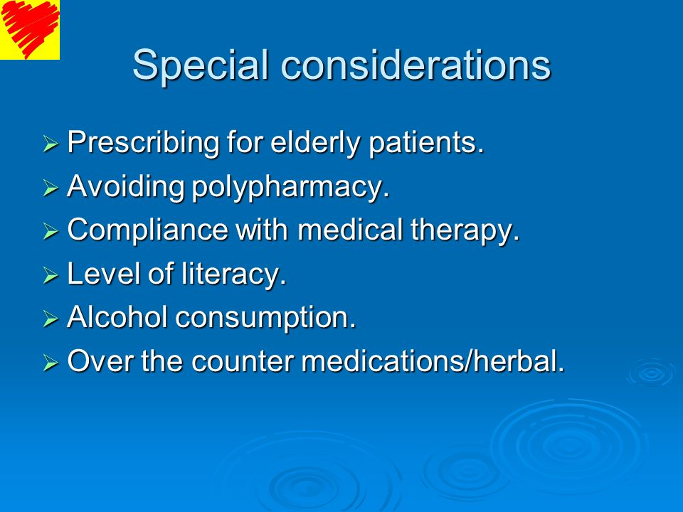 Special considerations Prescribing for elderly patients. Prescribing for elderly patients. Avoiding polypharmacy. Avoiding polypharmacy. Compliance wi