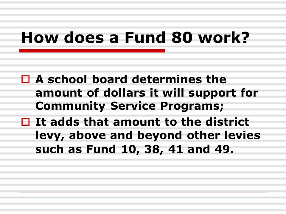 How does a Fund 80 work.