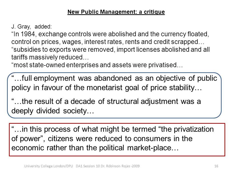 New Public Management: a critique 16University College London/DPU DA1 Session 10 Dr. Róbinson Rojas -2009 J. Gray, added: In 1984, exchange controls w