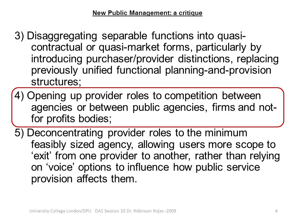 New Public Management: a critique 3) Disaggregating separable functions into quasi- contractual or quasi-market forms, particularly by introducing pur