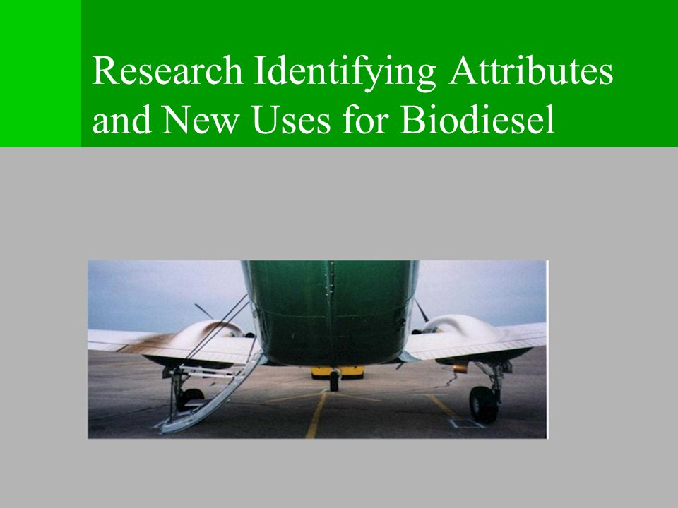 Research Identifying Attributes and New Uses for Biodiesel
