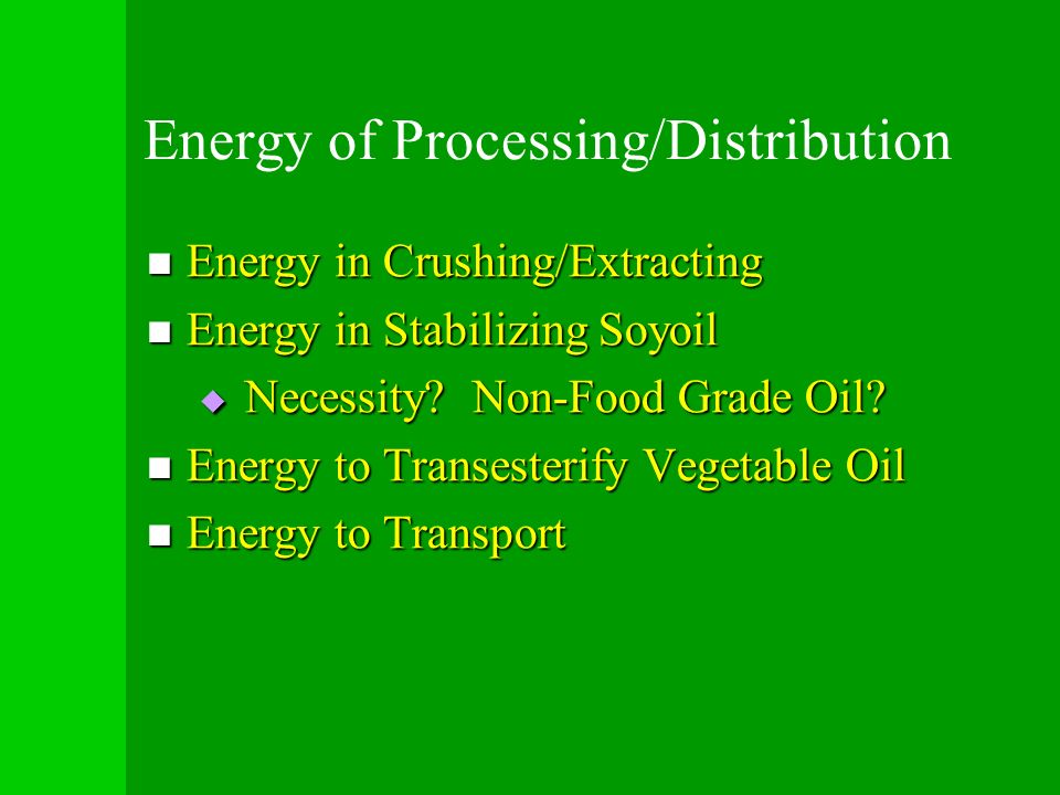 Energy of Processing/Distribution Energy in Crushing/Extracting Energy in Crushing/Extracting Energy in Stabilizing Soyoil Energy in Stabilizing Soyoi