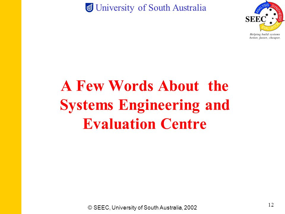 University of South Australia © SEEC, University of South Australia, 2002 11 On a More Positive Note Australian Department of Defence has stated that
