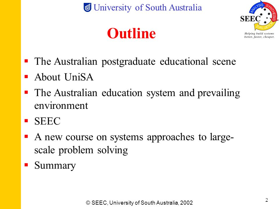 University of South Australia © SEEC, University of South Australia, 2002 1 Systems Teaching and Research at the Systems Engineering and Evaluation Ce