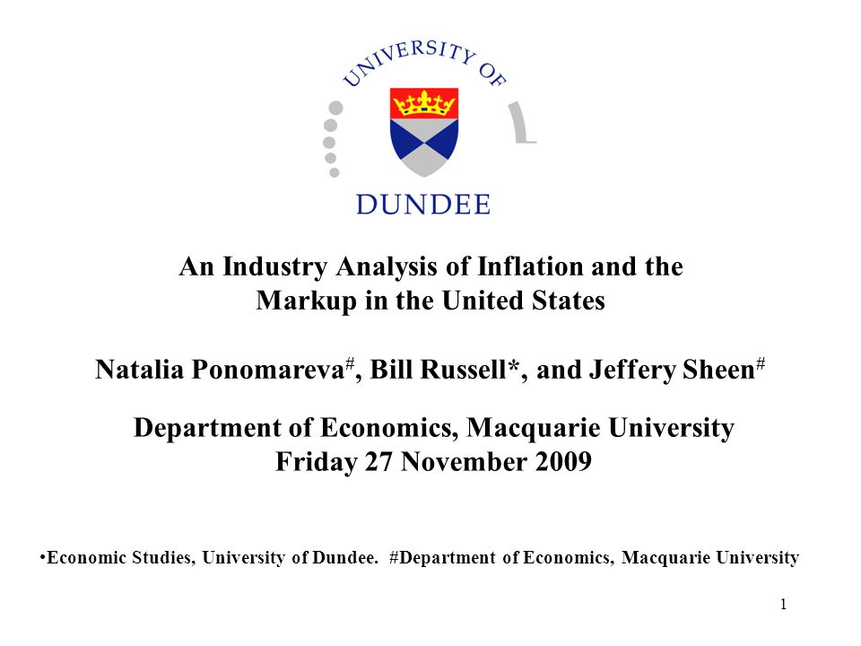 1 Department of Economics, Macquarie University Friday 27 November 2009 An Industry Analysis of Inflation and the Markup in the United States Natalia