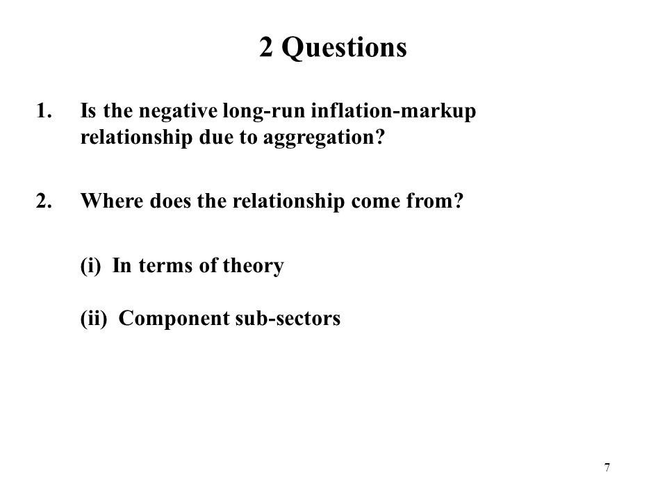 38 Issues: long-run Phillips curve has a positive slope Ross and Wachter (1973) Friedmans (1977) Nobel Lecture Akerlof, Dickens and Perry (2000) Markup and inflation are negatively related in the long-run