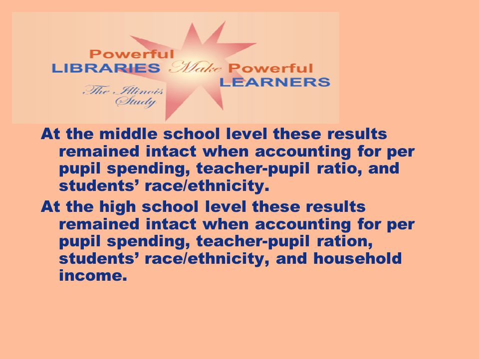 At the middle school level these results remained intact when accounting for per pupil spending, teacher-pupil ratio, and students race/ethnicity.
