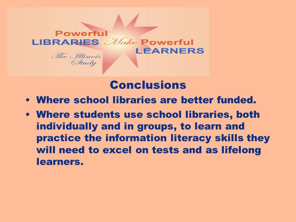 Conclusions Where school libraries are better funded.
