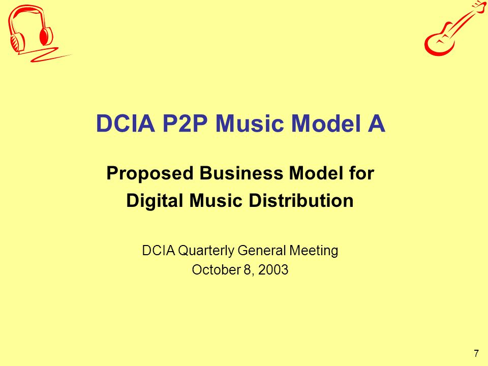 7 DCIA P2P Music Model A Proposed Business Model for Digital Music Distribution DCIA Quarterly General Meeting October 8, 2003