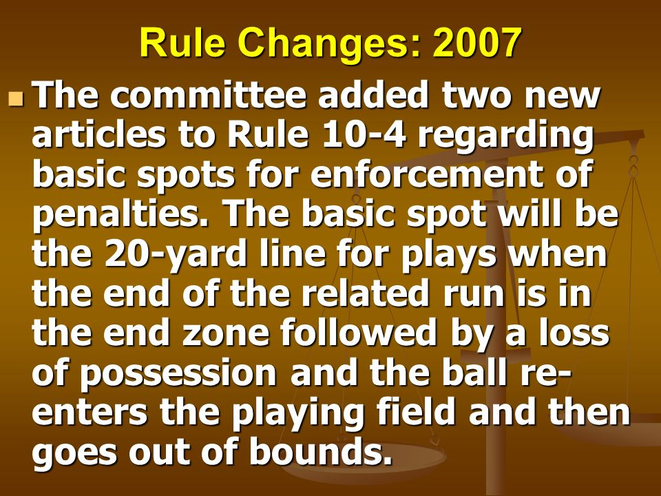 Rule Changes: 2007 The committee added two new articles to Rule 10-4 regarding basic spots for enforcement of penalties. The basic spot will be the 20