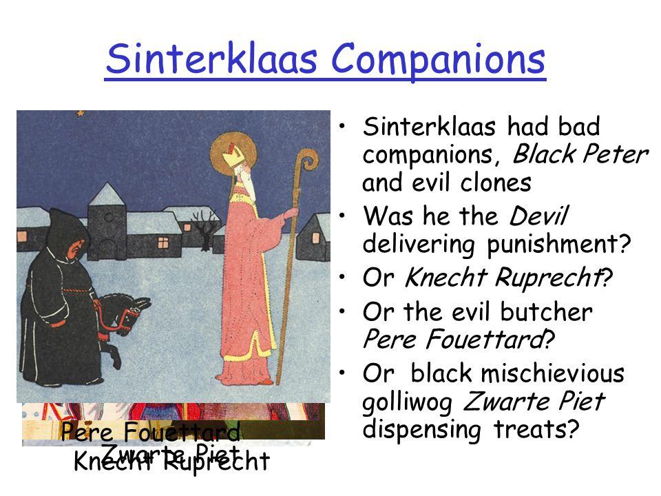 Santa Claus: Sinterklaas St Nicholas morphed to Sinterklaas in Netherlands and Scandinavia Turkey morphed to Spain Feast 6 Dec, Bishops miter and croo