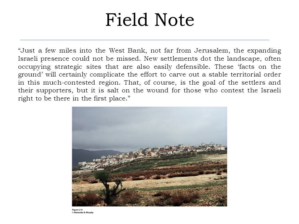 Field Note Just a few miles into the West Bank, not far from Jerusalem, the expanding Israeli presence could not be missed. New settlements dot the la