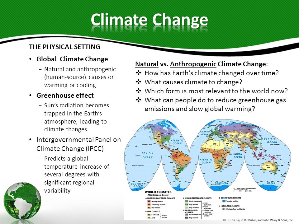 THE PHYSICAL SETTING Global Climate Change Natural and anthropogenic (human-source) causes or warming or cooling Greenhouse effect Suns radiation beco