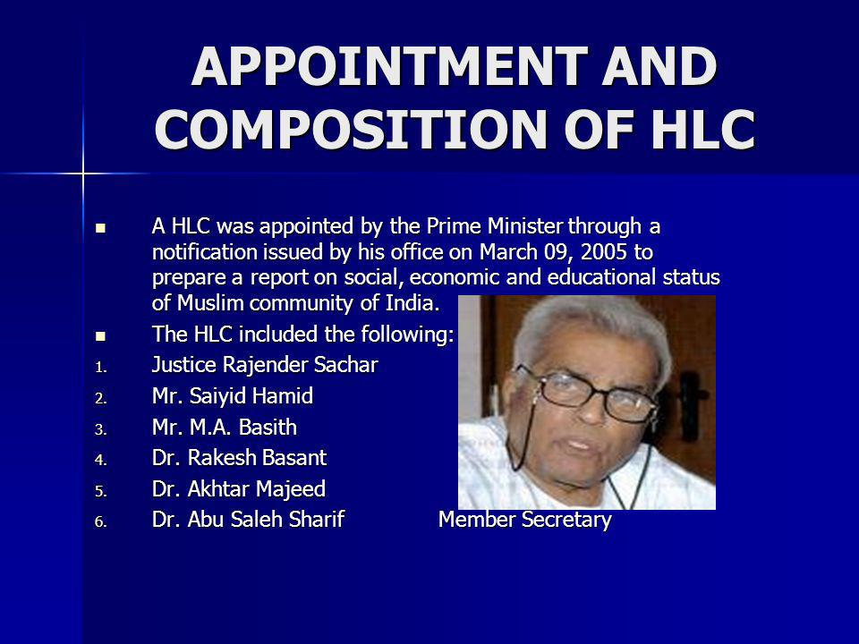 APPOINTMENT AND COMPOSITION OF HLC A HLC was appointed by the Prime Minister through a notification issued by his office on March 09, 2005 to prepare