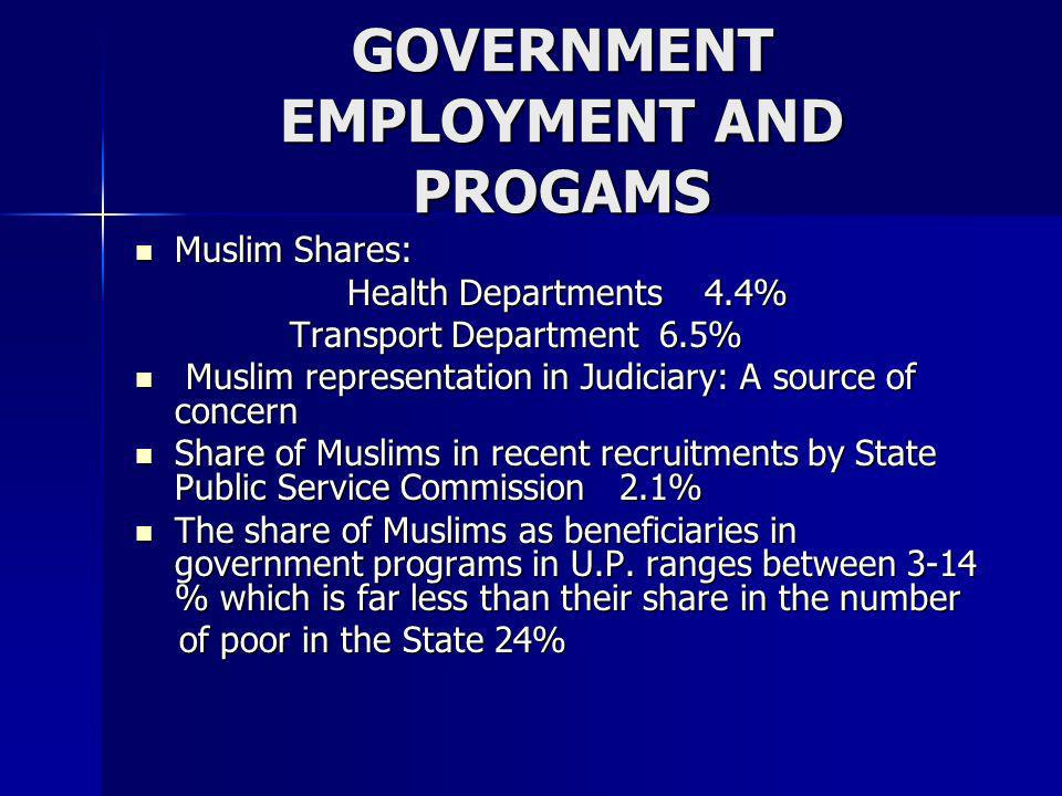 GOVERNMENT EMPLOYMENT AND PROGAMS Muslim Shares: Muslim Shares: Health Departments 4.4% Health Departments 4.4% Transport Department 6.5% Transport De