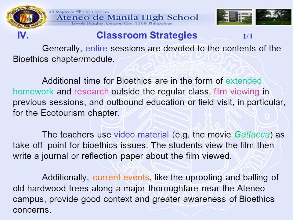 IV. Classroom Strategies 1/4 Generally, entire sessions are devoted to the contents of the Bioethics chapter/module. Additional time for Bioethics are