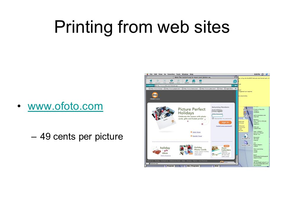 Printing from web sites www.ofoto.com –49 cents per picture