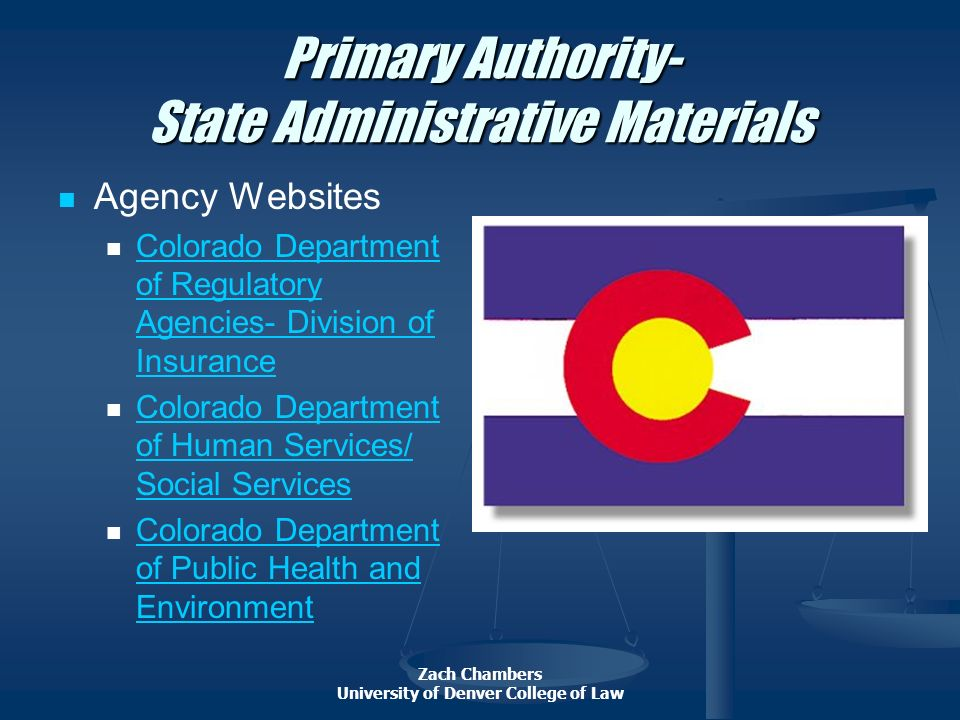 Zach Chambers University of Denver College of Law Primary Authority- State Administrative Materials Code of Colorado Regulations Colorado Department o