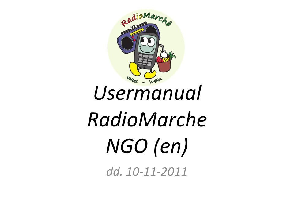 Usermanual RadioMarche NGO (en) dd. 10-11-2011
