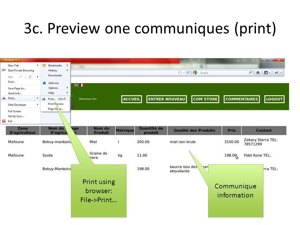 3c. Preview one communiques (print) Communique information Print using browser: File->Print… Print using browser: File->Print…