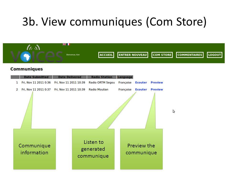 3b. View communiques (Com Store) Communique information Listen to generated communique Preview the communique