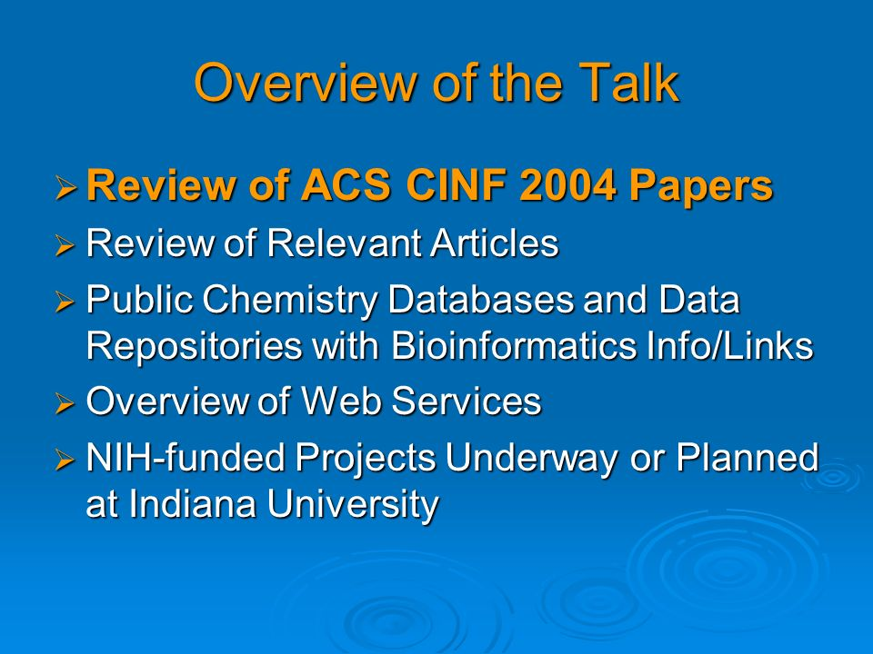 Overview of the Talk Review of ACS CINF 2004 Papers Review of ACS CINF 2004 Papers Review of Relevant Articles Review of Relevant Articles Public Chem