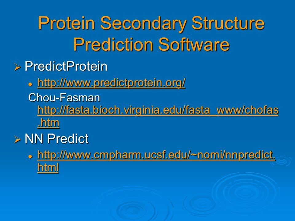 Protein Secondary Structure Prediction Software PredictProtein PredictProtein http://www.predictprotein.org/ http://www.predictprotein.org/ http://www