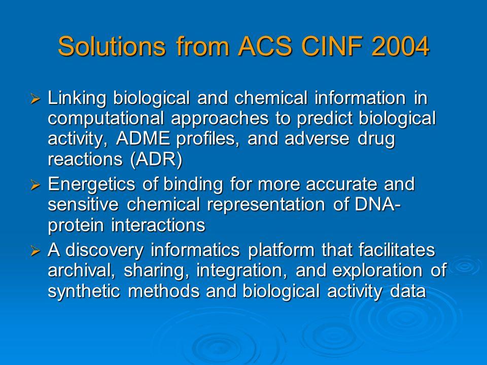 Solutions from ACS CINF 2004 Data pipelining approach makes it possible to apply bioinformatics and chemoinformatics data and analyses together.