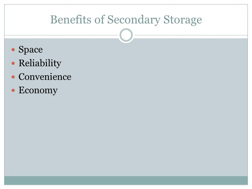 Benefits of Secondary Storage Space Reliability Convenience Economy