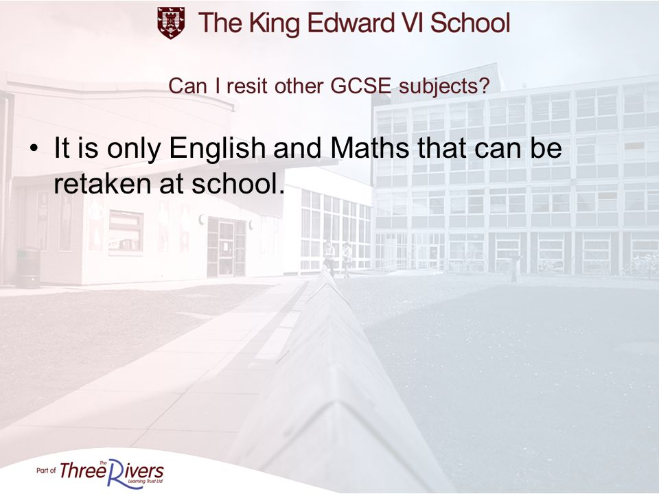 Can I resit other GCSE subjects? It is only English and Maths that can be retaken at school.