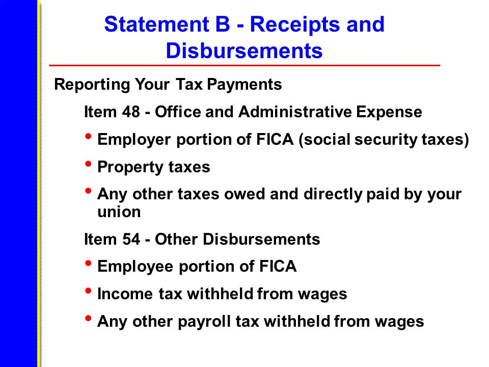 Reporting Your Tax Payments Item 48 - Office and Administrative Expense Employer portion of FICA (social security taxes) Property taxes Any other taxe