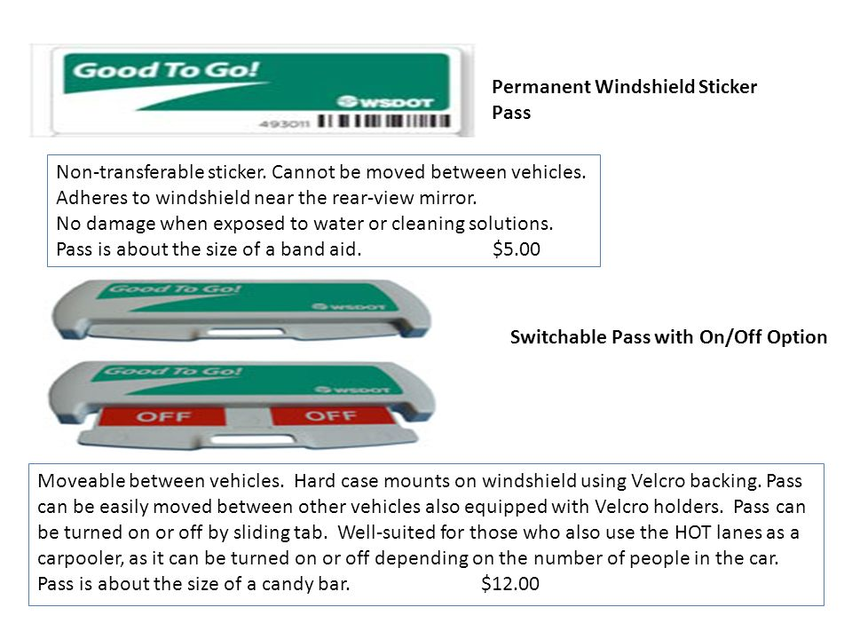 Permanent Windshield Sticker Pass Non-transferable sticker. Cannot be moved between vehicles. Adheres to windshield near the rear-view mirror. No dama