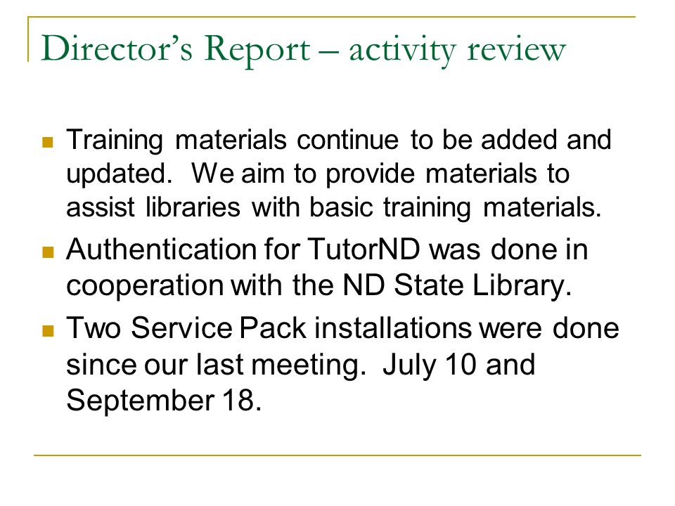 Directors Report – activity review UFind upgrade done early September 2011 -- Worth noting some of the changes… When placing a hold, there is now the ability to select a pickup location (based on locations defined in tab27; if your library does not have multiple pick-up locations, the hold will default to the patrons home library).