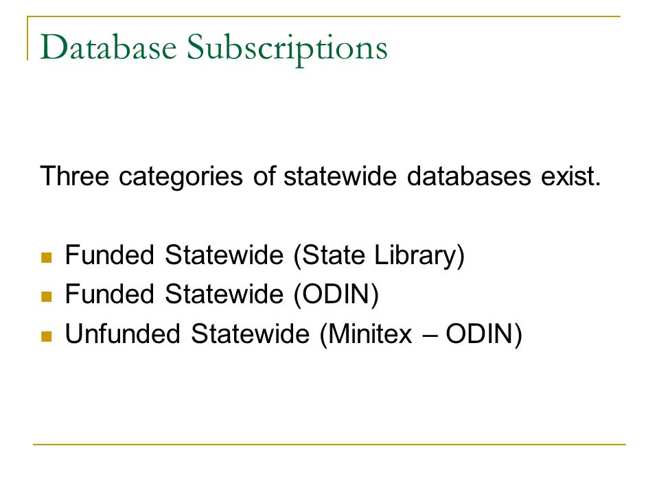 Three categories of statewide databases exist.