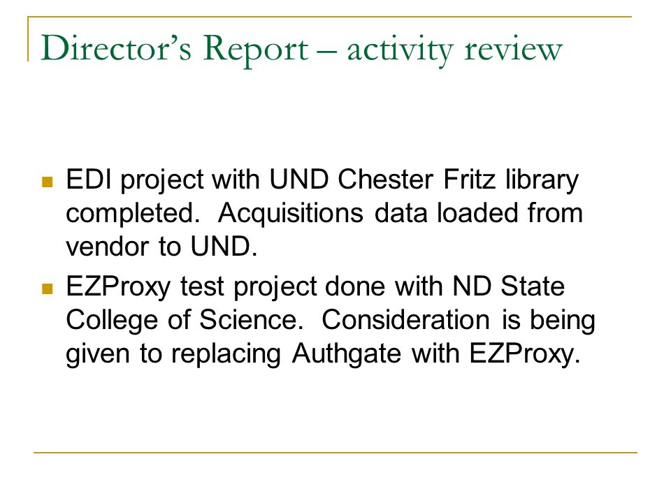 Directors Report – activity review EDI project with UND Chester Fritz library completed.