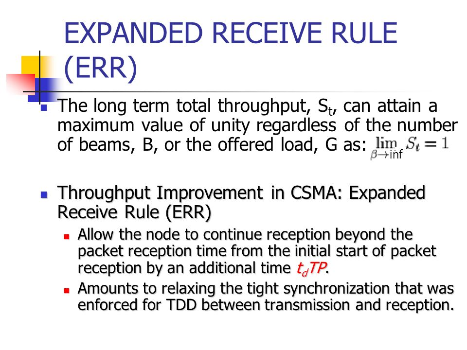EXPANDED RECEIVE RULE (ERR) The long term total throughput, S t, can attain a maximum value of unity regardless of the number of beams, B, or the offe