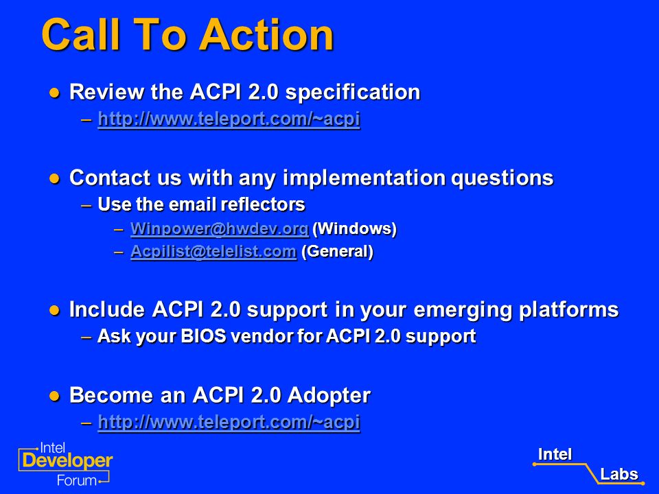 Intel Labs Labs What we learned today: The changes in IA-64 system ACPI support moving from ACPI 1.0b to ACPI 2.0 The changes in IA-64 system ACPI sup