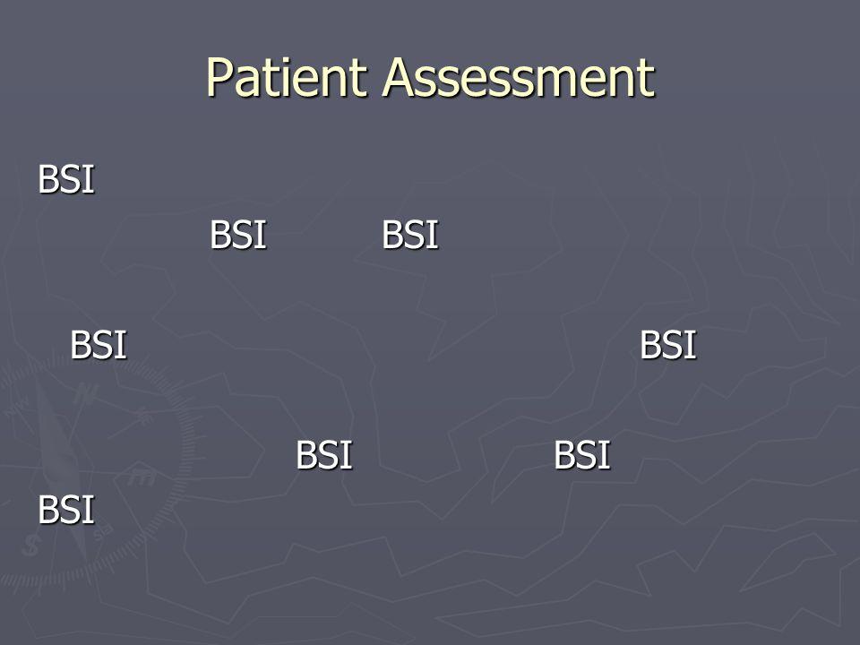 Patient Assessment BSI BSIBSI BSI