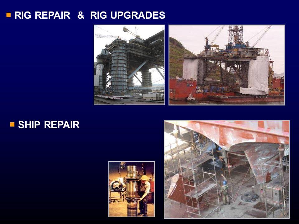 RIG REPAIR & RIG UPGRADES SHIP REPAIR