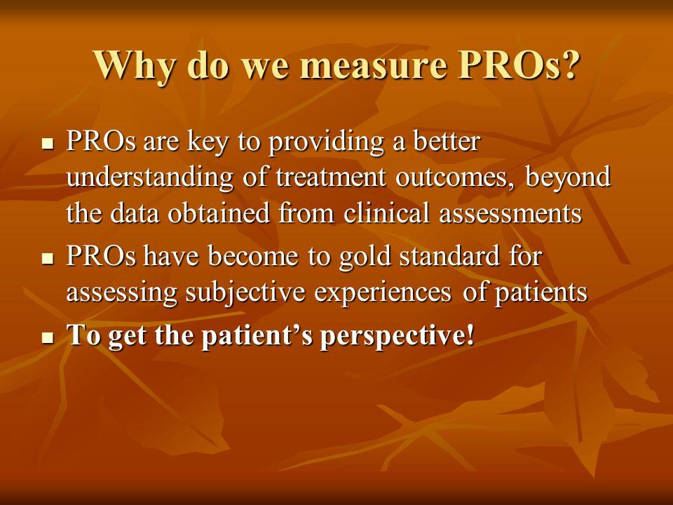 How do we measure PROs.