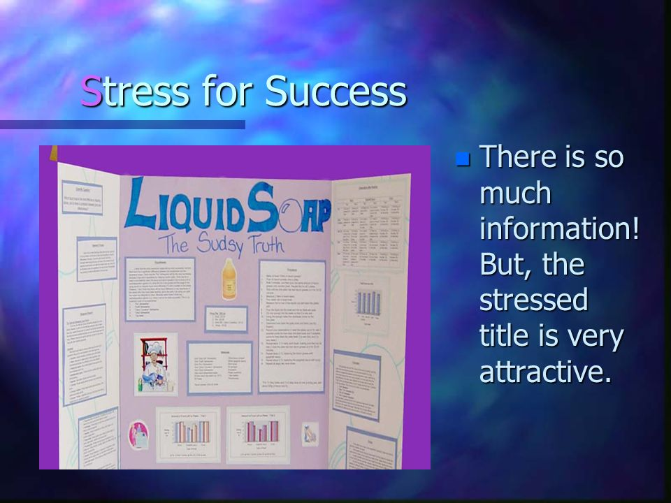 Stress for Success n There is so much information! But, the stressed title is very attractive.