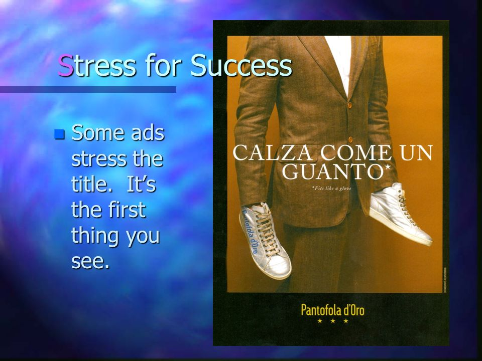 Stress for Success n Some ads stress the title. Its the first thing you see.