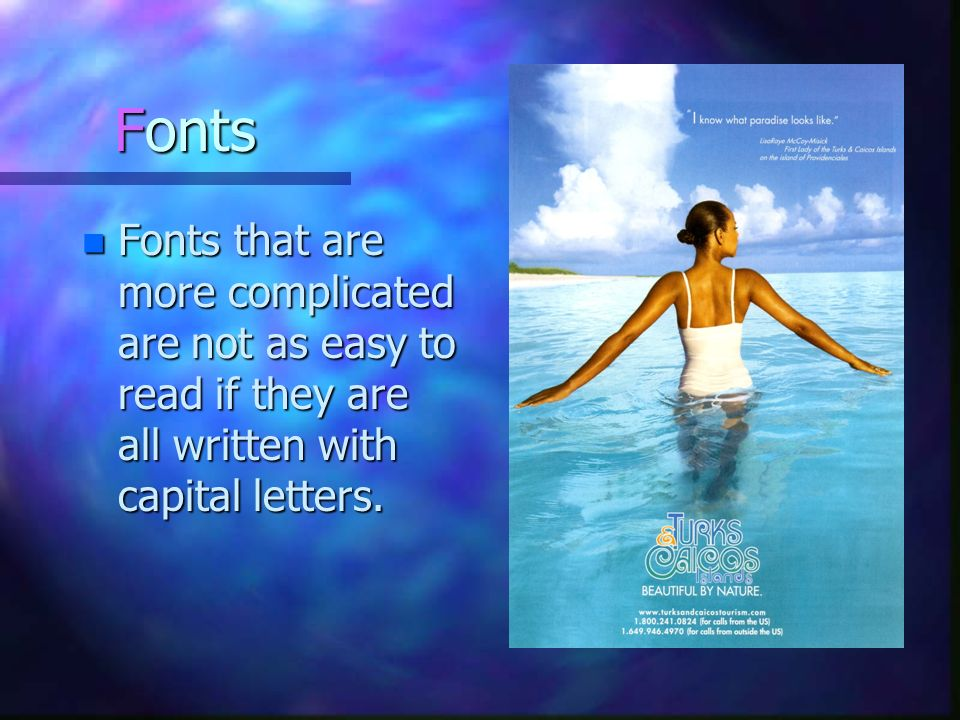 Fonts n Fonts that are more complicated are not as easy to read if they are all written with capital letters.